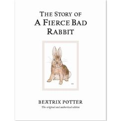 The Story of A Fierce Bad Rabbit - Beatrix Potter