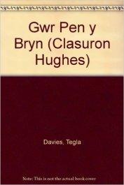 Gwr Pen Y Bryn - Tegla Davies
