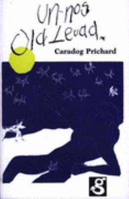 Un Nos Ola Leuad - Caradog Prichard