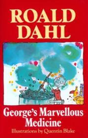 George's Marvelous Medicine - Roald Dahl