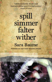 spill simmer falter wither - Sara Baume